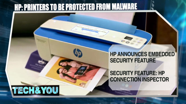 Tech and You: Printers to be protected from malware says HP; Airtel 4g VoLTE launched & more