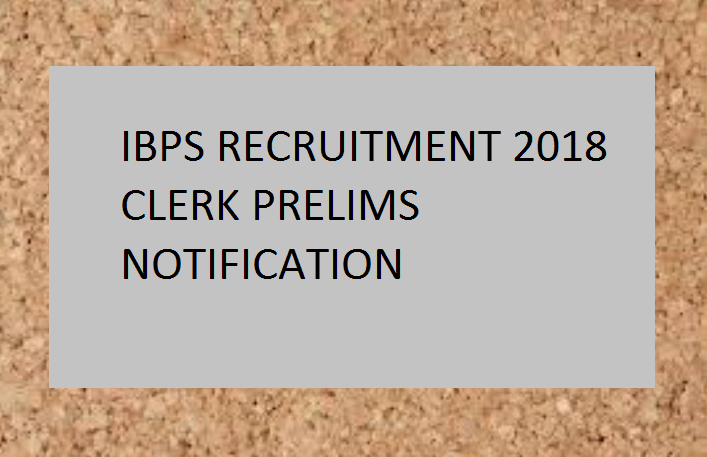 IBPS Clerk 2018 official recruitment notification to release soon @ ibps.in, check details here
