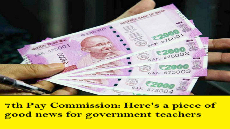 7th Pay Commission, Seventh pay commission, Government teachers salary hike, allowance, arrears, Narendra Modi, HRD Ministry, Finance Ministry 7th pay commission salary, 7th pay commission hra, 7th pay commission allowances