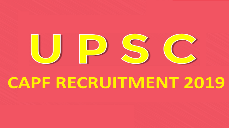 upsc capf, upsc capf 2019, upsc capf ac, upsc capf ac notification, upsc capf 2019 notification, upsc capf recruitment 2019, upsc capf ac recruitment 2019, upsc capf ac 2019 notification, sarkari result, upsc capf ac application form, upsc capf ac age limit, upsc capf ac vacancy, jobs news, upsc news