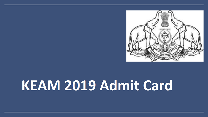 KEAM Admit Card 2019 released @ cee.kerala.gov.in, know how to download
