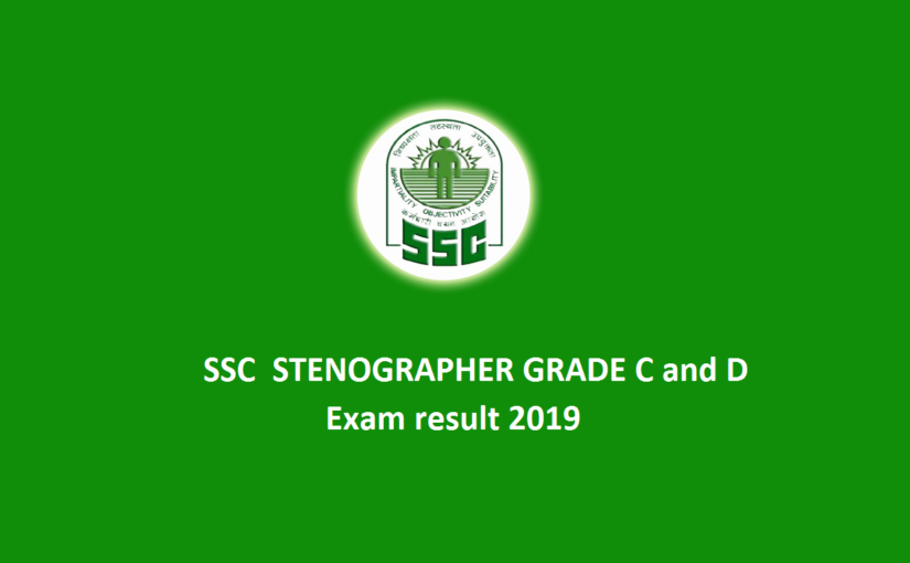 SSC Stenographer Grade C and D written exams result to be released today @ ssc.nic.in