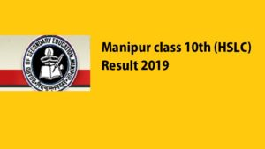 Manipur Class 10th Results 2019, manipur class 10 results 2019, manipur hslc results 2019, manipur class10th board result 2019,manresults.nic.in bsem.nic.in, manipureducation.gov.in, manipur.gov.in,indiaresults.com examresults.net manipur board 2019, manipur boad class 10th hslc result 2019, manipur 2019 class 10th result 2019,